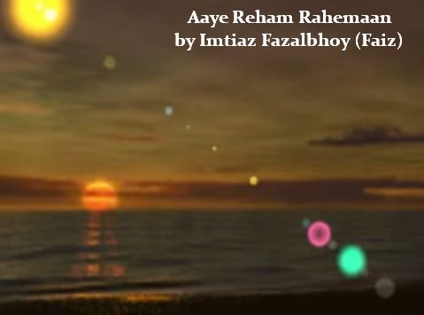 Aaye Reham Rahemaan by Imtiaz Fazalbhoy Faiz