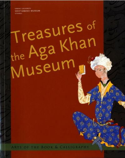 Treasures of the Aga Khan Museum - Arts of the Book and Calligraphy