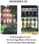 51 Kensington Court and the late Aga Khan at Savoy