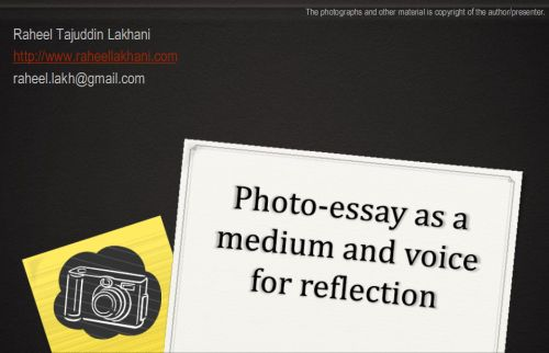 Presentation by Raheel Tajuddin Lakhani: Photo-Essays as a medium and voice for reflection