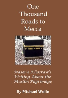 one-thousand-roads-to-mecca-naser-e-khosraw-by-michael-wolfe