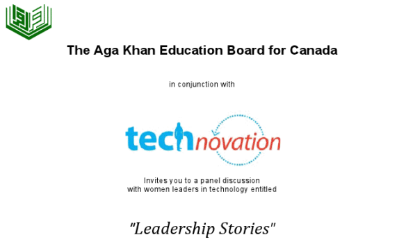 The Aga Khan Education Board for Canada and Technovation invites you to a Panel Discussion with Women Leaders in Technology