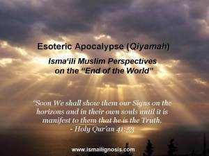 "Esoteric Apocalypse (Qiyamah): Isma'ilī Muslim Perspectives on the ""End of the World"" (Part 1)"