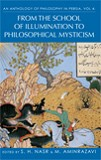 The Institute of Ismaili Studies - An Anthology of Philosophy in Persia: From the School of Illumination to Philosophical Mysticism: Volume IV
