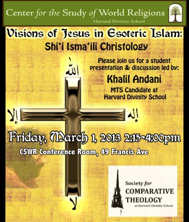 Visions of Jesus in Esoteric Islam: Shi'i Isma'ili Christology: A Student Presentation and Discussion Forum at Harvard Divinity School