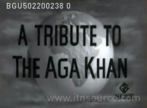Historical Video: A tribute to Sultan Muhammad Shah Aga Khan III
