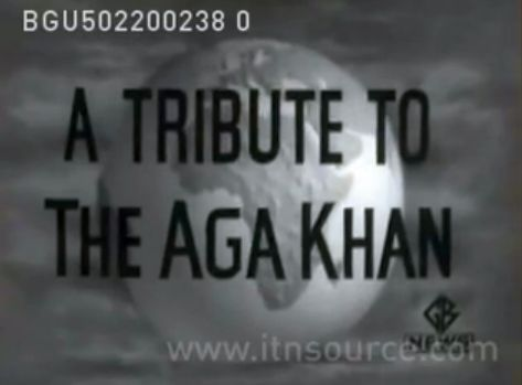 Historical Video: A tribute to Sultan Muhammad Shah Aga Khan III