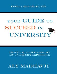 Your Guide to Succeed in University - a book by Aly Madhavji