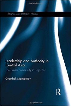 Leadership and Authority in Central Asia - An Ismaili Community in Tajikistan