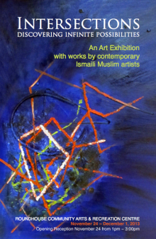 Intersections: An Art Exhibition with works by contemporary Ismaili Muslim artists, Vancouver