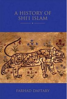 New Book by Dr Farhad Daftary: A History of Shiʿi Islam