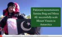 Pakistani Mountaineers Samina Baig and Mirza Ali successfully scale Mount Vinson in Antarctica