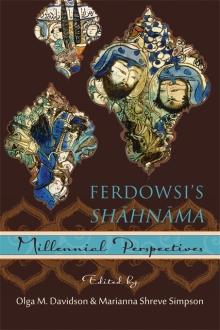 Ferdowsi's Shāhnāma - Millennial Perspectives