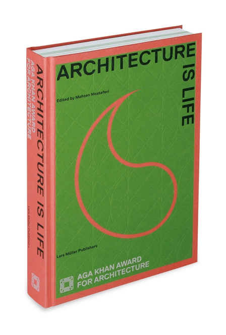 Book: Architecture is Life. The Aga Khan Award for Architecture 2013 -  Lars Müller Publishers