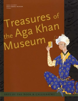 Treasures of the Aga Khan Museum: Arts of the Book & Calligraphy - Istanbul, Turkey