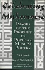 Book: Ali S. Asani: Celebrating Muhammad: Images of the Prophet in Popular Muslim Poetry