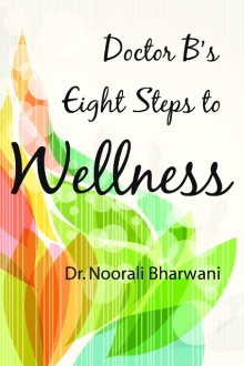 New Book: Doctor B's Eight Steps to Wellness by Dr. Noorali Bharwani