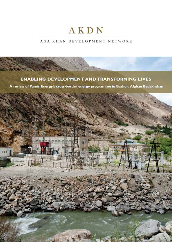 AKDN: A review of Pamir Energy's cross-border energy programme in Bashor, Afghan Badakhshan