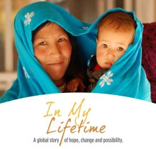 Aga Khan Foundation Canada - IN MY LIFETIME: A global story of hope, change and possibility