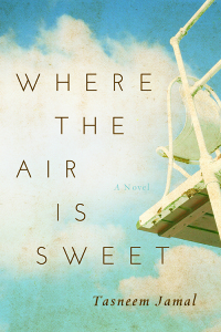 "Tasneem Jamal's debut novel ""Where the Air is Sweet"" to be released in May, 2014"