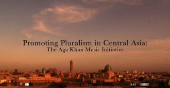 Music of Central Asia and the Aga Khan Music Initiative