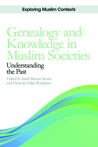 Genealogy and Knowledge in Muslim Societies: Understanding the Past