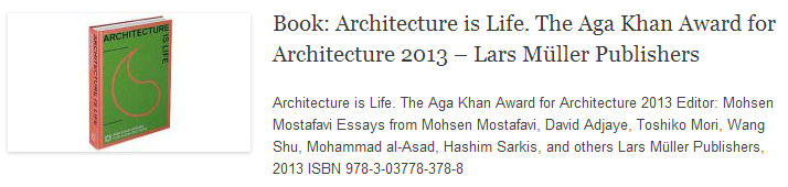Book: Architecture is Life. The Aga Khan Award for Architecture 2013 – Lars Müller Publishers