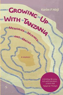 "Professor Karim F. Hirji publishes his memoirs ""Growing up with Tanzania"""