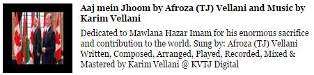 Dedicated to Mawlana Hazar Imam: Afroza (TJ) Vellani and Karim Vellani