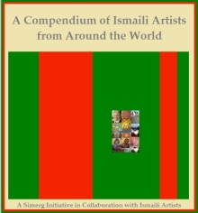 A Live & Online Compendium/Book of Worldwide Ismaili Artists
