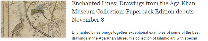 Enchanted Lines: Drawings from the Aga Khan Museum Collection: Paperback Edition debuts November 8