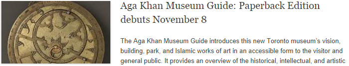 Aga Khan Museum Guide: Paperback Edition debuts November 8