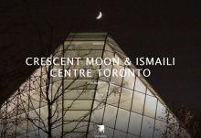 Salim Nensi Photography: Crescent Moon & Ismaili Centre, Toronto