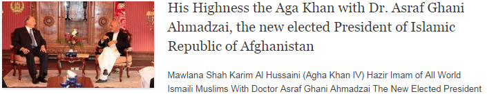 His Highness the Aga Khan with Dr. Asraf Ghani Ahmadzai, the new elected President of Islamic Republic of Afghanistan