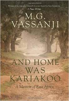 """And Home was Kariakoo: A Memoir of East Africa"" by Moyez Vassanji"