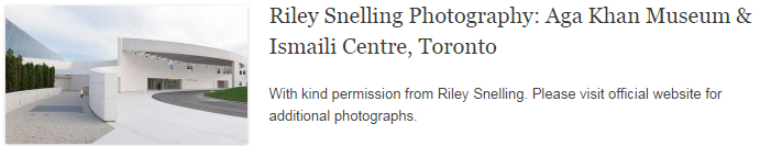 Riley Snelling Photography: Aga Khan Museum & Ismaili Centre, Toronto