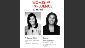 Zabeen Hirji & Farah Mohamed: Top 25 Women of Influence