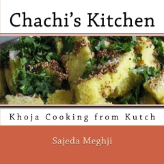Chachi's Kitchen Cookbook - Khoja Cooking from Kutch
