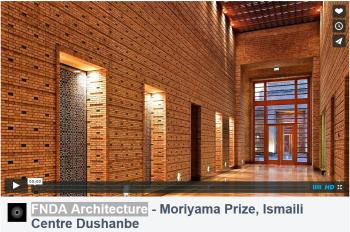 FNDA Architecture - Moriyama -RAIC Int Prize - Ismaili Centre Dushanbe