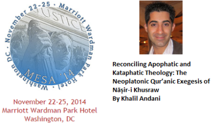 The Neoplatonic Qur'anic Exegesis of Nāṣir-i Khusraw - Khalil Andani's Presentation at MESA 2014 Conference in Washington, DC
