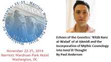 Echoes of the Gnostics: Incorporation of Mythic Cosmology into Ismāʿīlī Thought - Paul Anderson's Presentation at MESA 2014 Conference in Washington, DC