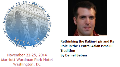 Rethinking the Kalām-i pīr and Its Role in the Central Asian Ismāʿīlī Tradition - Daniel Beben's Presentation at MESA 2014 Conference in Washington, DC