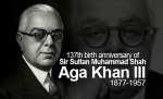 137th birth anniversary of our 48th beloved Imam – His Highness Sir Sultan Muhammed Shah Aga Khan III