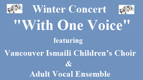 Event - December 6 | Vancouver Ismaili Children's Choir & Ismaili Muslim Adult Vocal Ensemble to perform at Winter Concert - With One Voice