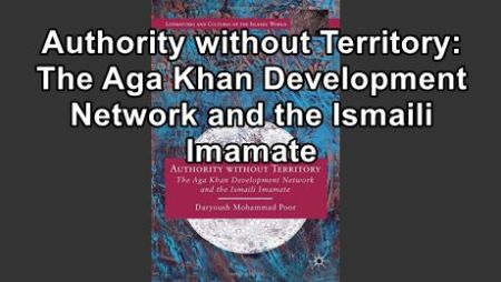 Dr. Jalaledin Ebrahim's Book Review: The Aga Khan Development Network and the Ismaili Imamate