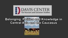 Event - January 30 | Daniel Beben: Harvard University: The Pamiri Peoples and Tajik National Identity: The Legacy of Primordialism