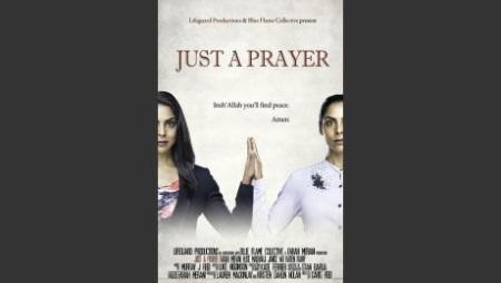 "Actor/Writer/Producer Farah Merani's movie: ""Just A Prayer"""