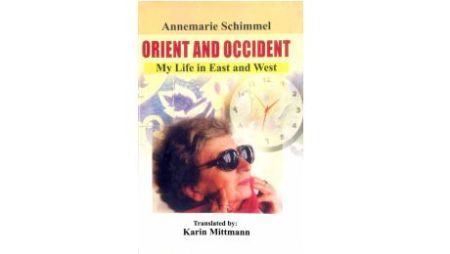 Alwaiz Sharafat Ali Khan's Book Review of Annemarie Schimmel's Orient And Occident: My Life In East And West