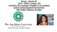 Event – March 26 | Aga Khan University, London, UK | Cordoba, the Umayyad Capital of al-Andalus: Latest Archaeological Researches