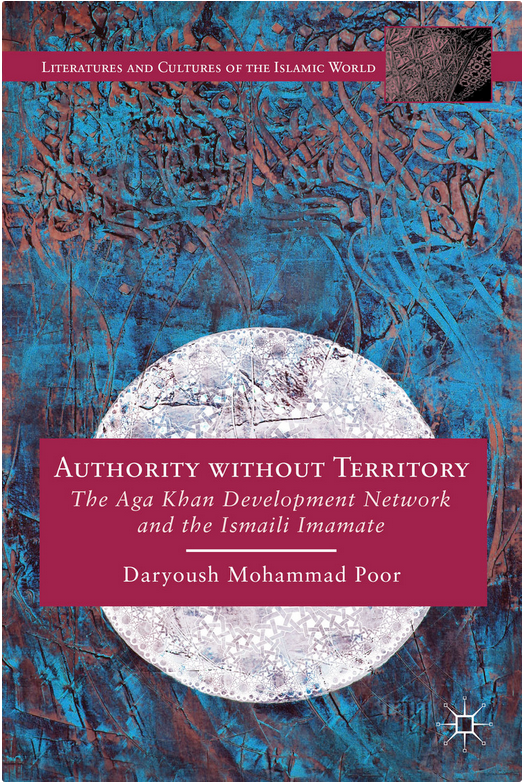 Authority without Territory The Aga Khan Development Network and the Ismaili Imamate